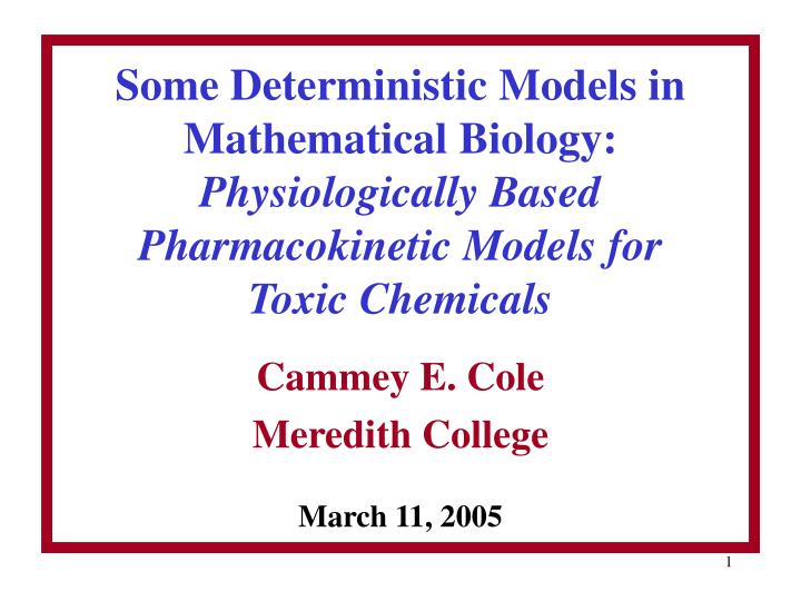 Some Deterministic Models in Mathematical Biology: