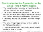 quantum mechanical explanation for the group trend in atomic radius