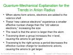 quantum mechanical explanation for the trends in anion radius