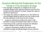quantum mechanical explanation for the trends in first ionization energy