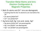 transition metal atoms and ions electron configuration magnetic properties