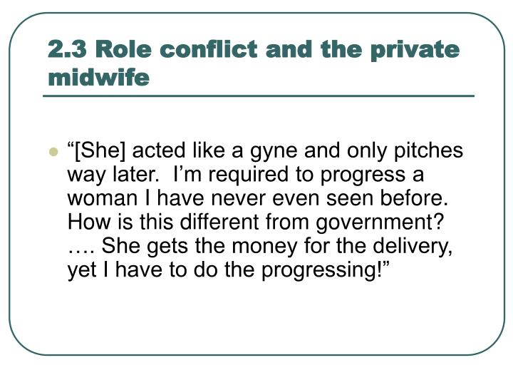 2.3 Role conflict and the private midwife