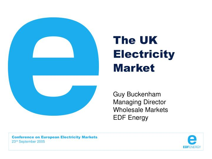 The uk electricity market