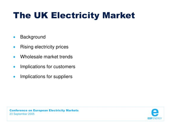 The uk electricity market1