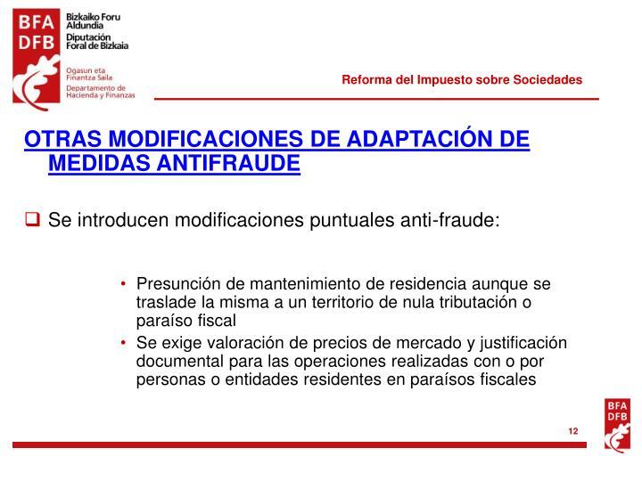 OTRAS MODIFICACIONES DE ADAPTACIÓN DE MEDIDAS ANTIFRAUDE