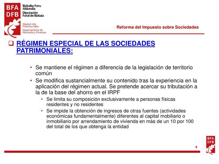 RÉGIMEN ESPECIAL DE LAS SOCIEDADES PATRIMONIALES: