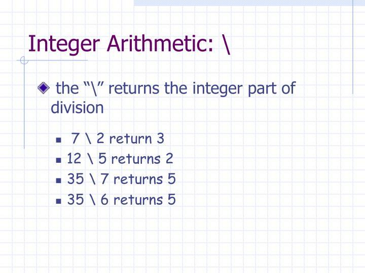 Integer Arithmetic: \