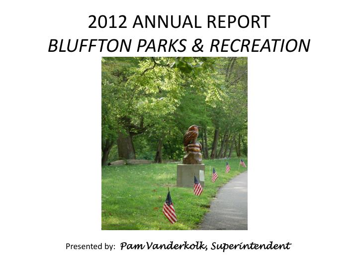 2012 annual report bluffton parks recreation n.