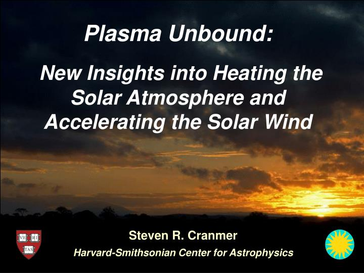 Plasma unbound new insights into heating the solar atmosphere and accelerating the solar wind