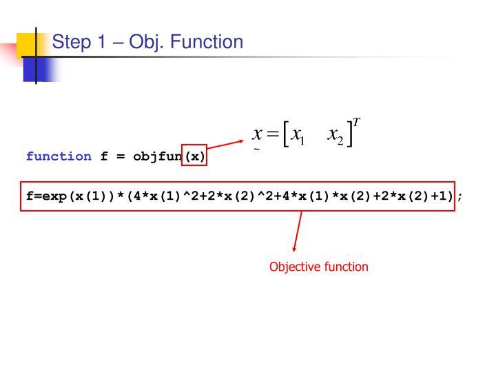 Step 1 – Obj. Function