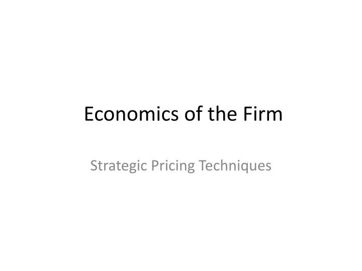 economics of the firm The theory of the firm is a set of economic theories that attempt to explain the nature of a firm, a company, and the firm's relationship to the marketplace theory of the firm is a higher level extension topic in the ib syllabus for microeconomics.