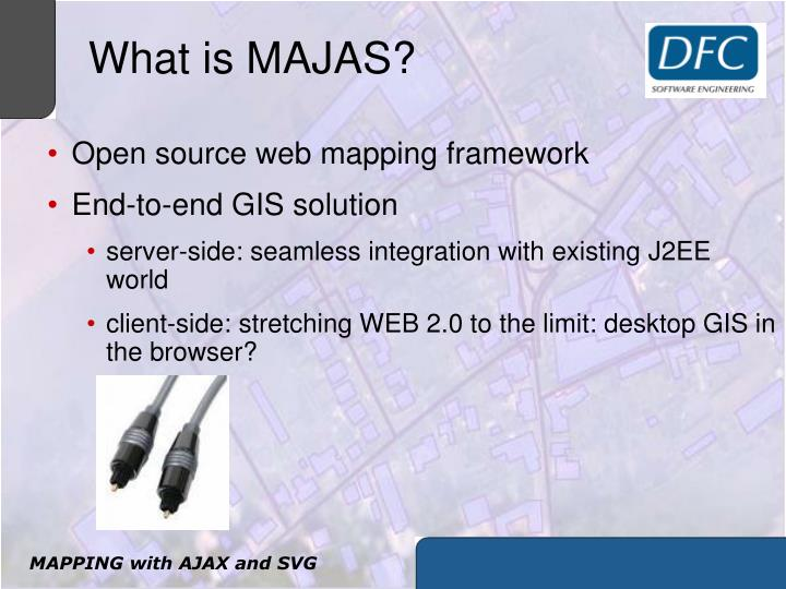 What is MAJAS?