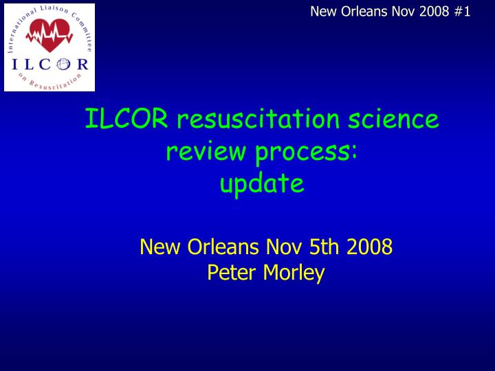 ilcor resuscitation science review process update n.
