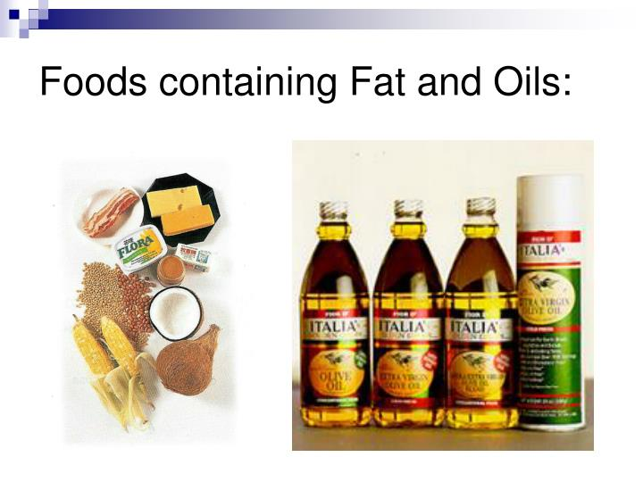 Foods containing Fat and Oils: