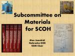 subcommittee on materials for scoh