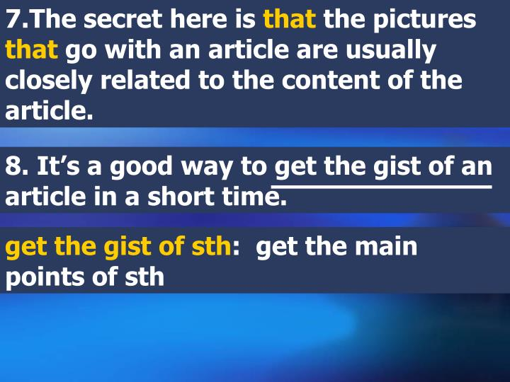 7.The secret here is