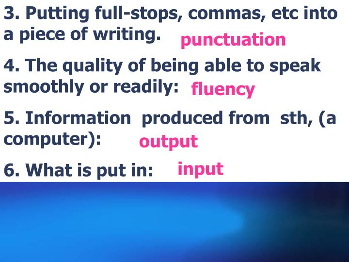 3. Putting full-stops, commas, etc into a piece of writing.
