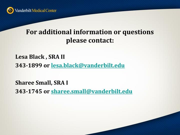 For additional information or questions please contact:
