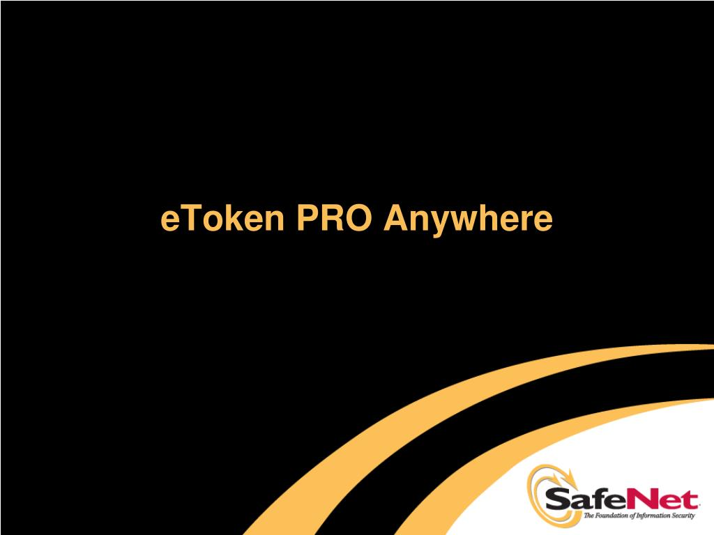 PPT - eToken PRO Anywhere PowerPoint Presentation - ID:5715658