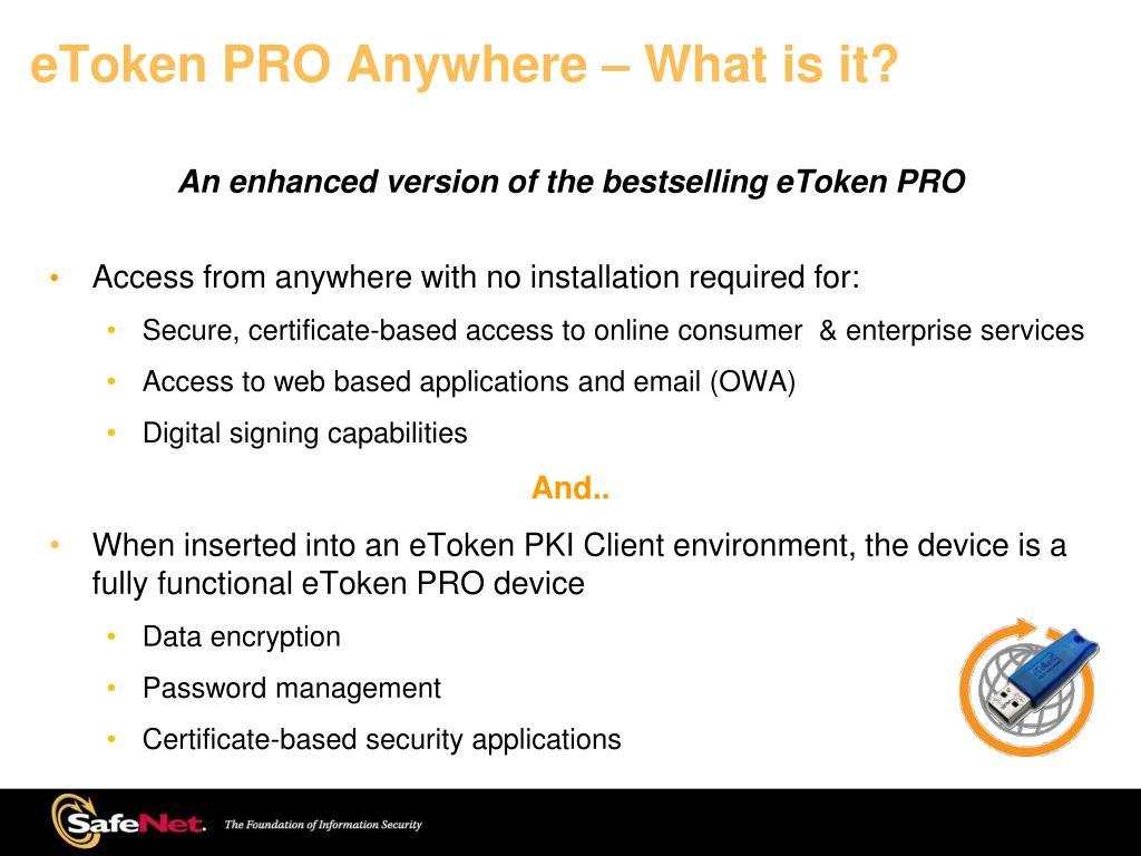 PPT - eToken PRO Anywhere PowerPoint Presentation - ID:5715658
