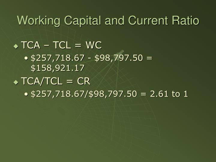 Working Capital and Current Ratio