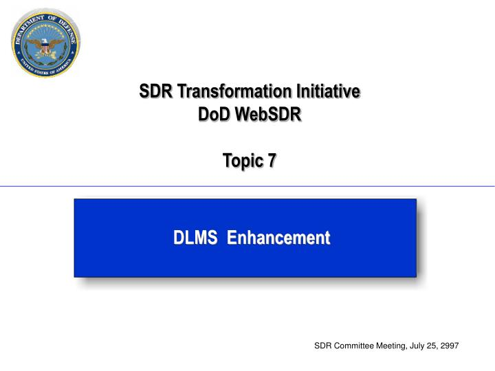 sdr transformation initiative dod websdr topic 7 n.