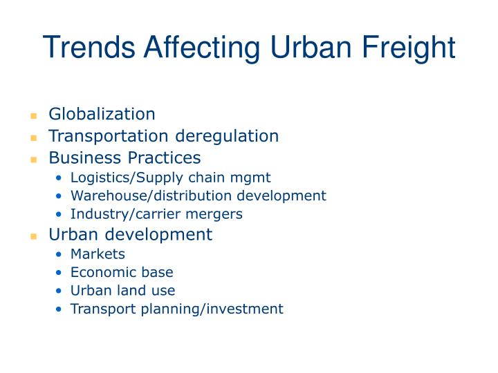Trends Affecting Urban Freight