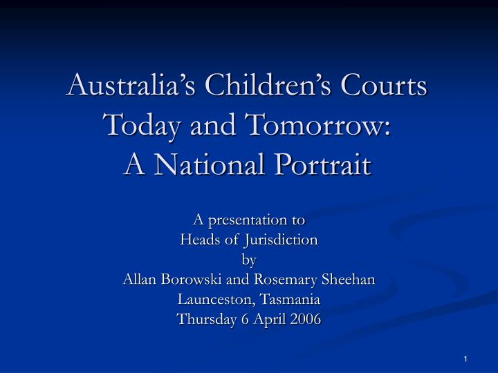 australia s children s courts today and tomorrow a national portrait n.