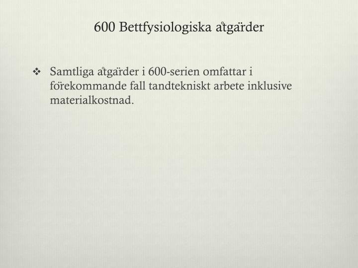 600 Bettfysiologiska
