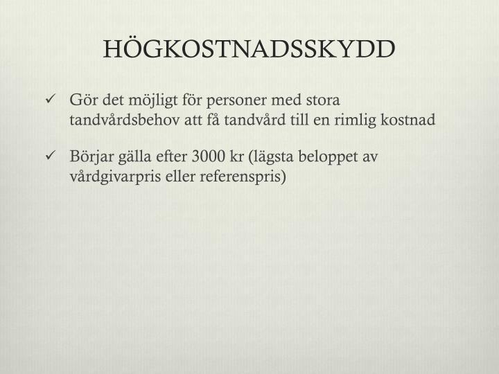 HÖGKOSTNADSSKYDD