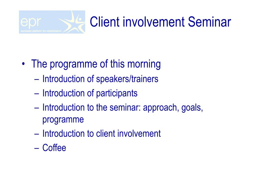 PPT - Client involvement Seminar PowerPoint Presentation
