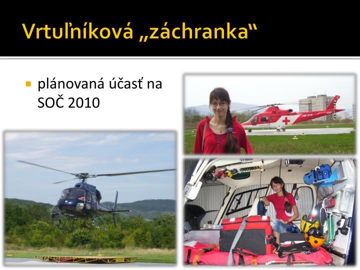 """Vrtuľníková """"záchranka"""""""
