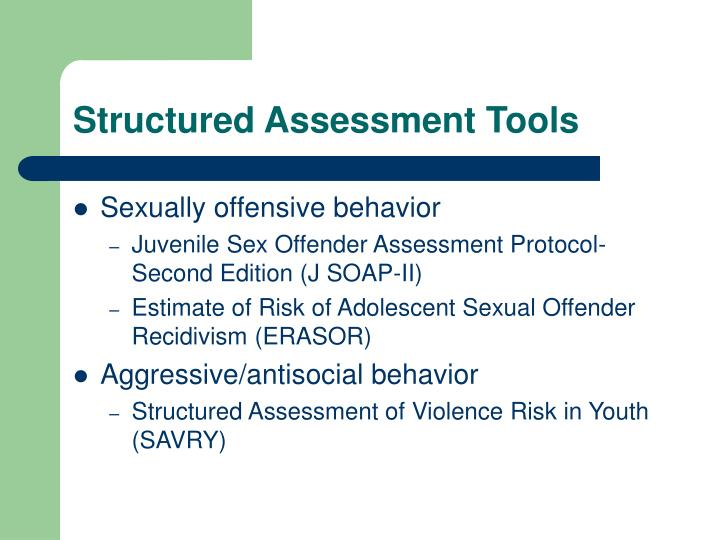 Structured Assessment Tools