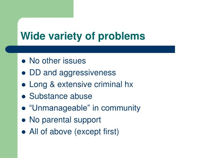 Wide variety of problems