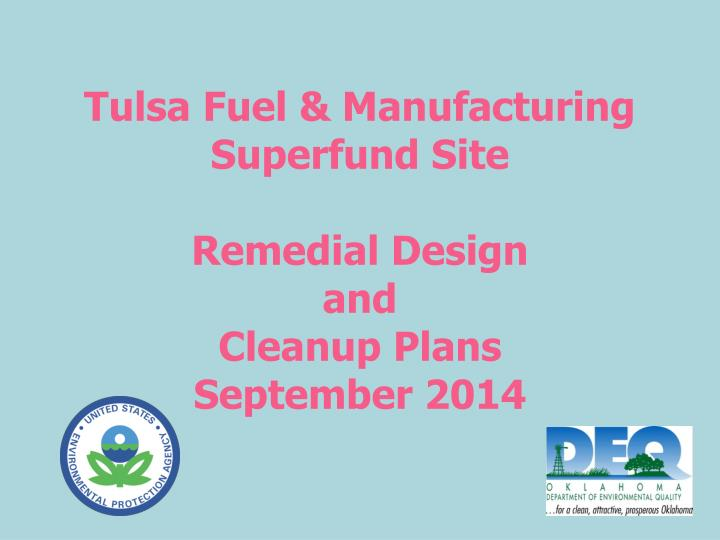 Tulsa fuel manufacturing superfund site remedial design and cleanup plans september 2014