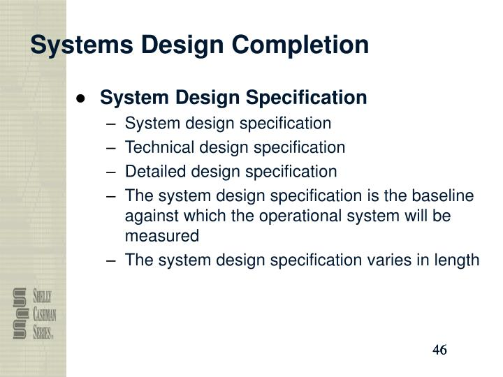 system design specification Catching problems when the requirements and specifications are being with the meaning that the product is a system the design specifications address.