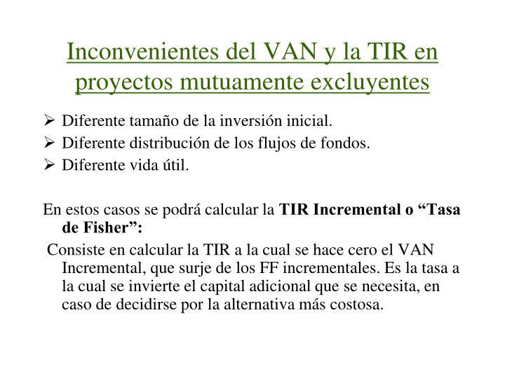 Inconvenientes del VAN y la TIR en proyectos mutuamente excluyentes