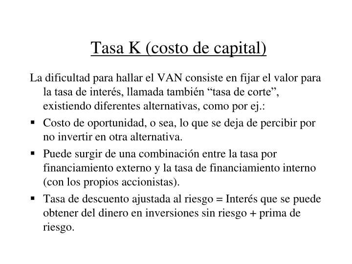Tasa K (costo de capital)