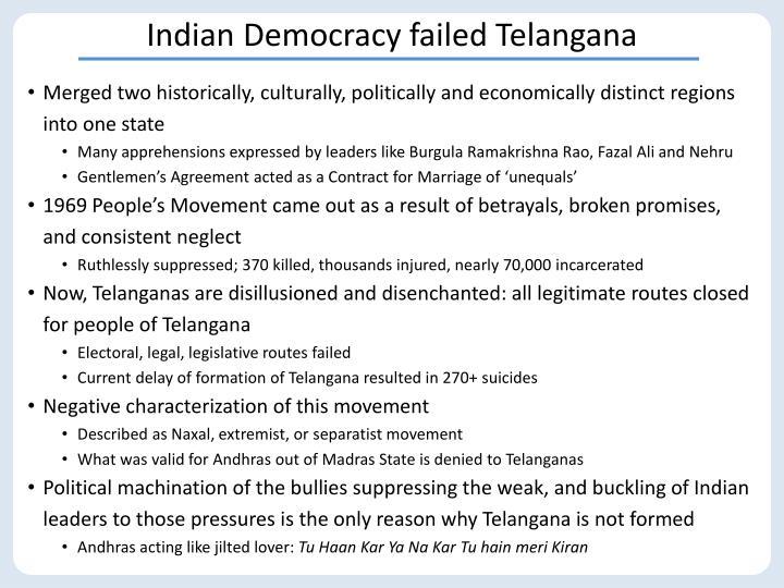 Indian Democracy failed Telangana