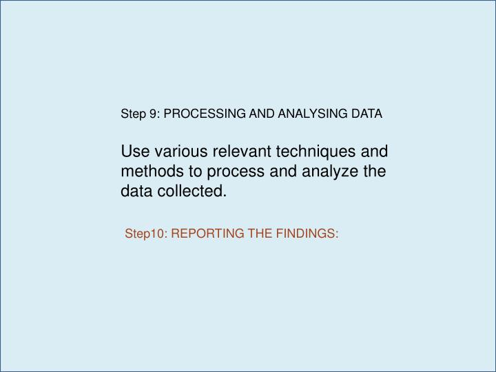 Step 9: PROCESSING AND ANALYSING DATA