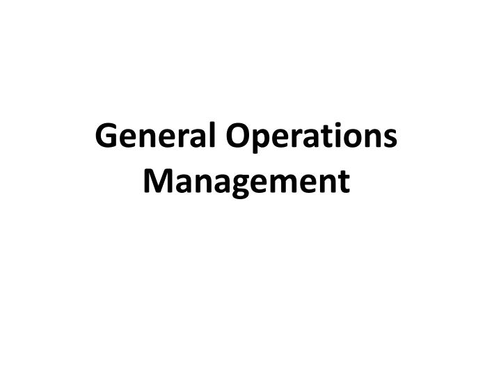 general operations management n.