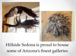 hillside sedona is proud to house some of arizona s finest galleries