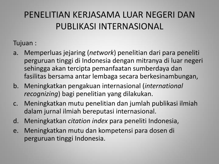 PENELITIAN KERJASAMA LUAR NEGERI DAN PUBLIKASI INTERNASIONAL