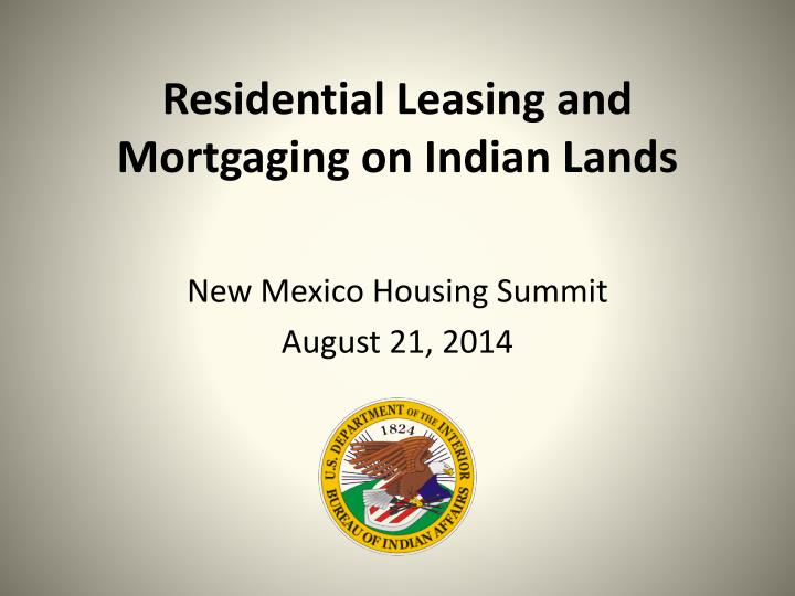 residential leasing and mortgaging on indian lands