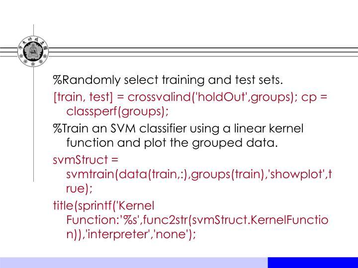 %Randomly select training and test sets.
