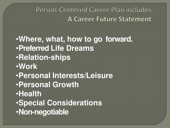 person centered career plan includes a career future statement n.