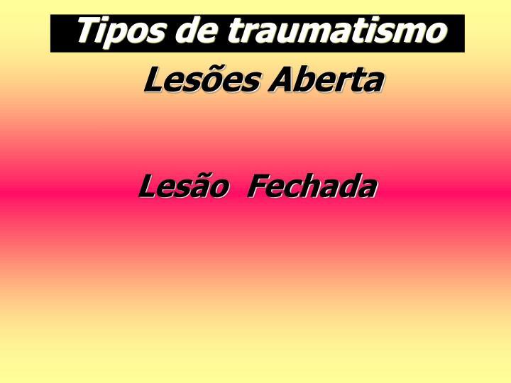 Tipos de traumatismo
