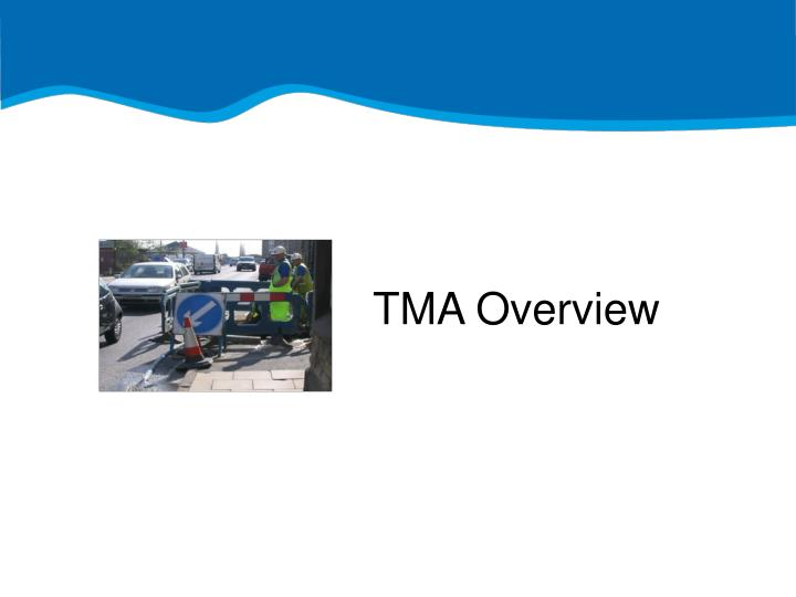 TMA Overview