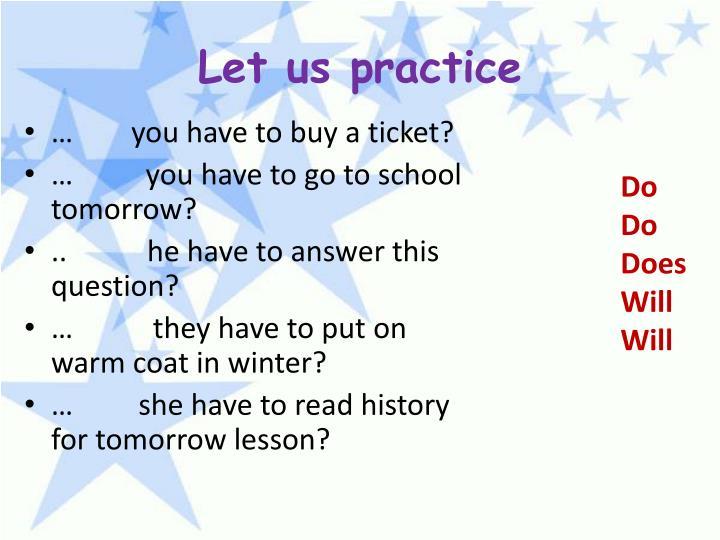 Let us practice