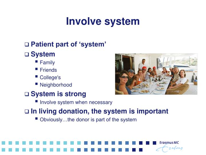 Involve system